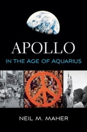 Apollo in the Age of Aquarius ebook by Neil M. Maher