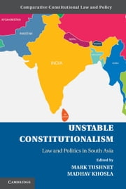 Unstable Constitutionalism - Law and Politics in South Asia ebook by Mark Tushnet,Madhav Khosla