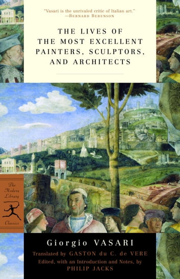 The Lives of the Most Excellent Painters, Sculptors, and Architects ebook by Giorgio Vasari