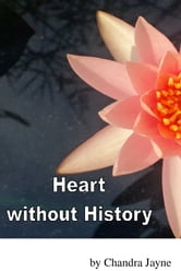 Heart without History ebook by Chandra Jayne