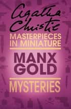 Manx Gold: An Agatha Christie Short Story ebook by Agatha Christie