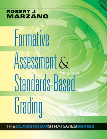 Formative Assessment & Standards-Based Learning ebook by Robert J. Marzano