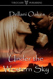 Under the Western Sky ebook by Dellani Oakes