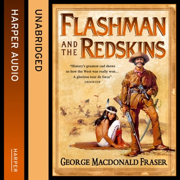 Flashman and the Redskins (The Flashman Papers, Book 6) audiobook by George MacDonald Fraser