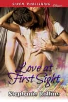 Love at First Sight ebook by Stephanie Rollins