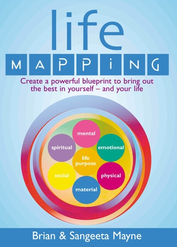 Life Mapping - How to become the best you ebook by Brian Mayne,Sangeeta Mayne
