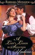 A Lady's Lesson in Seduction (Mills & Boon Historical Undone) ebook by Barbara Monajem