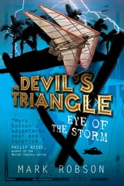 The Devil's Triangle: Eye of the Storm ebook by Mark Robson