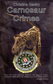 Carnosaur Crimes - An Ansel Phoenix Mystery ebook by Christine Gentry