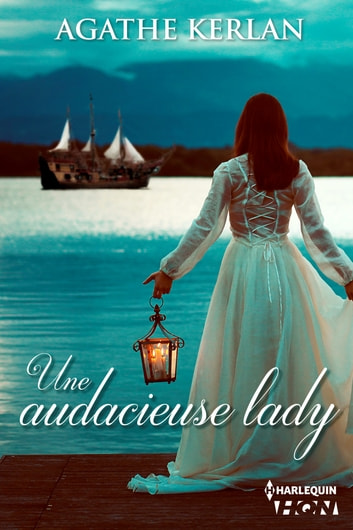 Une audacieuse lady ebook by Agathe Kerlan