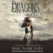 Dragons Need Love, Too audiobook by Lani Lynn Vale