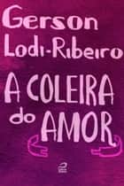 A coleira do amor ebook by Gerson Lodi-Ribeiro