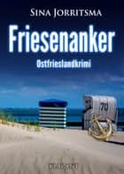 Friesenanker. Ostfrieslandkrimi ebook by