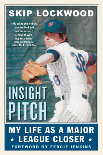 Insight Pitch - My Life as a Major League Closer ebook by Skip Lockwood