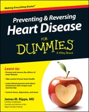 Preventing and Reversing Heart Disease For Dummies ebook by James M. Rippe