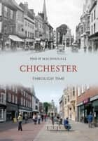 Chichester Through Time eBook by Philip MacDougall