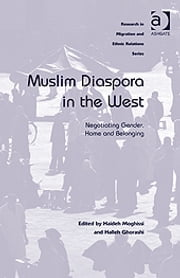 Muslim Diaspora in the West - Negotiating Gender, Home and Belonging ebook by Professor Halleh Ghorashi,Professor Haideh Moghissi,Professor Maykel Verkuyten