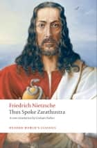 Thus Spoke Zarathustra: A Book for Everyone and Nobody - A Book for Everyone and Nobody ebook by Friedrich Nietzsche, Graham Parkes