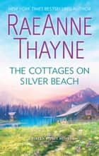 The Cottages On Silver Beach (Haven Point, Book 8) ebook by RaeAnne Thayne