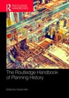 The Routledge Handbook of Planning History ebook by Carola Hein