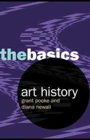 Art History: The Basics ebook by Pooke, Grant
