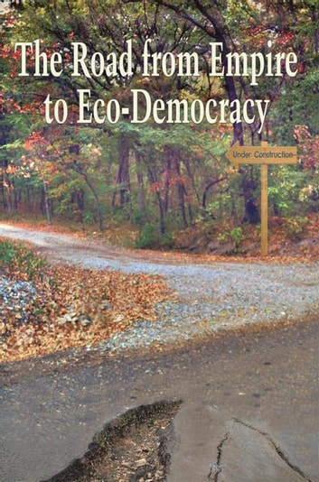 The Road from Empire to Eco-Democracy ebook by Gene Marshall