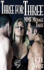 Three for Three - Friendly MMF Menage Tales ebook by K.D. West