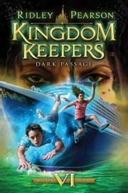 Kingdom Keepers VI - Dark Passage ebook by Ridley Pearson