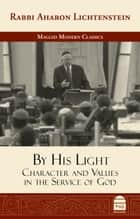 By His Light ebook by Lichtenstein, Aharon
