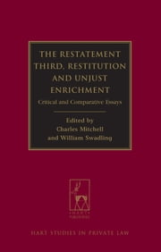 The Restatement Third: Restitution and Unjust Enrichment - Critical and Comparative Essays ebook by Charles Mitchell, Mr William Swadling
