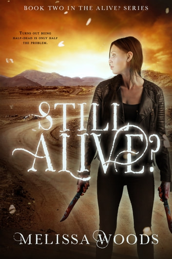 Still Alive? ebook by Melissa Woods