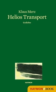 Helios Transport - Gedichte ebook by Klaus Merz