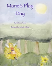 Marie's Play Day ebook by Rebecca Toman