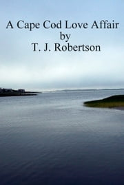 A Cape Cod Love Affair ebook by T. J. Robertson