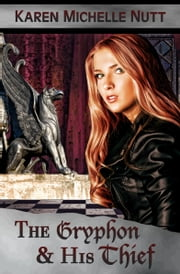 The Gryphon and His Thief ebook by Karen Michelle Nutt