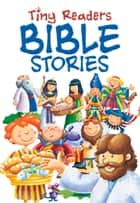 Tiny Readers Bible Stories ebook by