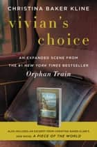 Vivian's Choice: An Expanded Scene from Orphan Train - With an Excerpt from A Piece of the World ebook by Christina Baker Kline