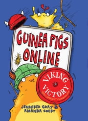 Guinea Pigs Online: Viking Victory ebook by Jennifer Gray,Amanda Swift,Sarah Horne