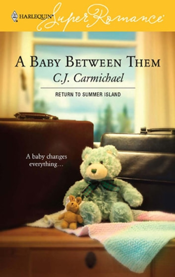 A Baby Between Them eBook by C.J. Carmichael