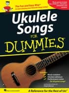 Ukulele Songs for Dummies (Songbook) ebook by Hal Leonard Corp.