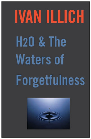 H20 and the Waters of Forgetfulness