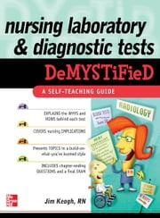 Nursing Laboratory and Diagnostic Tests DeMYSTiFied ebook by James Keogh