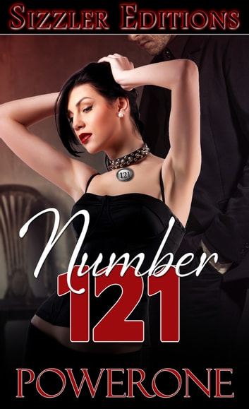 NUMBER 121 - A NOVEL OF ENLIGHTENMENT AND SUBMISSION ebook by Powerone