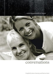conversations - connecting generations of women ebook by Karen Gutowsky; Patricia Mesch