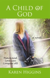 A Child of God ebook by Karen Higgins