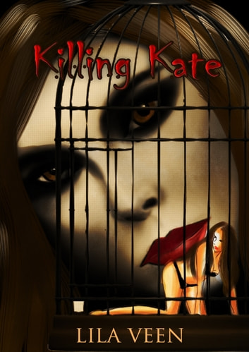 Killing Kate ebook by Lila Veen