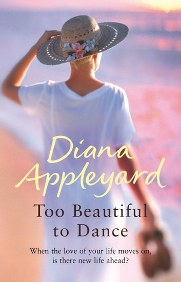 Too Beautiful To Dance ebook by Diana Appleyard