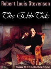 The Ebb-Tide, A Trio And Quartette (Mobi Classics) ebook by Robert Louis Stevenson,Samuel Lloyd Osbourne