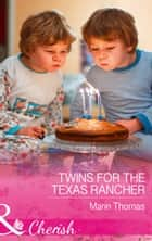 Twins For The Texas Rancher (Mills & Boon Cherish) (Cowboys of Stampede, Texas, Book 2) ebook by Marin Thomas