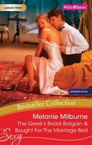Melanie Milburne Bestseller Collection 201104/The Greek's Bridal Bargain/Bought For The Marriage Bed ebook by Melanie Milburne, Melanie Milburne